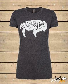 ROAM FREE BUFFALO T-Shirt. Buffalo Shirt Native by FlowfoxDesigns Tribal Shirt, Buffalo Shirt, Native American Tattoos, Wood Badge, Country Shirts, Cool Tees, Boho Fashion, Southern Shirt, My Style