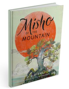 """Cover art for my children's Early Chapter book, """"Misho of the Mountain."""" Sign up at my website for news, discounts, and author visits. I'm experimenting with apps to create inviting book mockups. This is a hardcover version. Illustration by Daria Theodora; cover design & calligraphy by Patrick Knowles. #kidlit #childrensbook #illustration #coverreveal #bookart"""