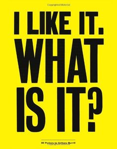 I Like It, What is It?: 30 Detachable Posters (Poster Book) von Anthony Burrill, http://www.amazon.de/dp/1856699331/ref=cm_sw_r_pi_dp_BSIbtb1ZZS8FM