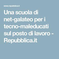 Una scuola di net-galateo per i tecno-maleducati sul posto di lavoro - Repubblica.it