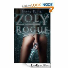 Zoey Rogue (Incubatti Series): Lizzy Ford: Amazon.com: Kindle Store
