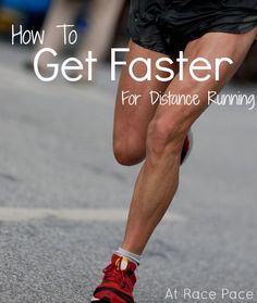 How To Get Faster For Distance Running - I've started training for a race and this is just what I needed!