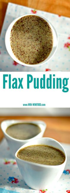 Flax Pudding | WIN-WINFOOD.com The nuttier, smoother and more budget friendly cousin of chia pudding!