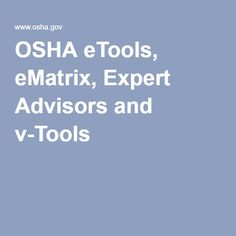 OSHA eTools, eMatrix, Expert Advisors and v-Tools