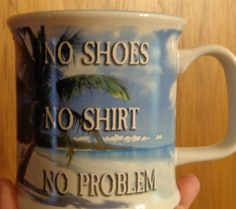 Jimmy Buffett's Margaritaville Coffee Mug No Shirt No Shoes No Problem | eBay