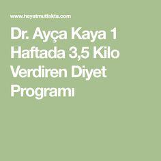 Dr. Ayça Kaya 1 Haftada 3,5 Kilo Verdiren Diyet Programı