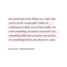 A reminder from personal development blogger Sam Brown @smarttwenties about failure #quote #wisdom