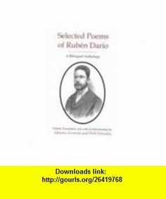 Selected Poems of Ruben Dario A Bilingual Anthology (9780838754610) Ruben Dario , ISBN-10: 0838754619  , ISBN-13: 978-0838754610 ,  , tutorials , pdf , ebook , torrent , downloads , rapidshare , filesonic , hotfile , megaupload , fileserve