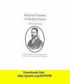 Selected Poems of Ruben Dario A Bilingual Anthology (9780838754610) Ruben Dario , ISBN-10: 0838754619  , ISBN-13: 978-0838754610 ,  , tutorials , pdf , ebook , torrent , downloads , rapidshare , filesonic , hotfile , megaupload , fileserve
