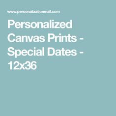 Personalized Canvas Prints - Special Dates - 12x36