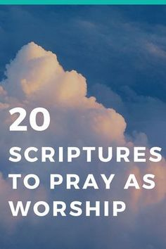 Encouraging Bible Verses:Use these 20 Scriptures to pray as worship as your prayers can quickly digress into little more than a list of needs and wants. Bible Verse List, Encouraging Bible Verses, Prayer Scriptures, Bible Prayers, Bible Quotes, Verses About Prayer, Healing Scriptures, Irish Quotes, Scripture Study