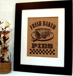 Fresh Baked Pies, Pie, Kitchen Decor, Kitchen Sign, Rustic Kitchen, Burlap Print, Burlap Sign, Diner Sign, Restaurant Sign on Etsy, $19.00