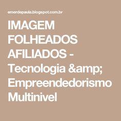IMAGEM FOLHEADOS AFILIADOS - Tecnologia & Empreendedorismo Multinivel