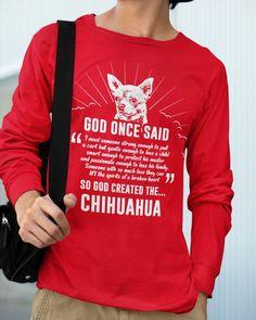 God Once Said Chihuahua Dog T-Shirt - Red long hair chihuahua puppies, deer head chihuahua, chihuahua terrier mix #chihuahualovefood #chihuahuapets #chihuahuapeanut, dried orange slices, yule decorations, scandinavian christmas Chihuahua Quotes, Chihuahua Puppies, Pug, Animal Quotes, Shirts With Sayings, Graphic Sweatshirt, T Shirt, Poodle, Long Sleeve Shirts