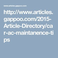 http://www.articles.gappoo.com/2015-Article-Directory/car-ac-maintanence-tips