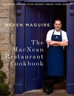 The MacNean Restaurant Cookbook by Neven Maguire