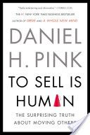 Dan Pink–– To Sell is Human
