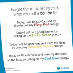 To-be list courtesy of Insights Learning and Development (self-care) Insights Discovery, Self Discovery, 90 Day Plan, Writing Lists, Digital Literacy, Good Listener, Job Resume, Employee Engagement, Psychology Facts