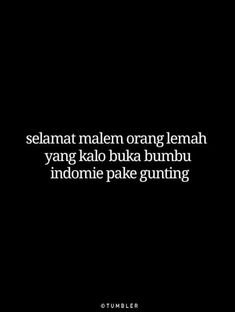 Anjer:'v Save》follow Quotes Lucu, Quotes Galau, Jokes Quotes, Me Quotes, Funny Quotes, Funny Memes, Reminder Quotes, Self Reminder, Tumbler Quotes