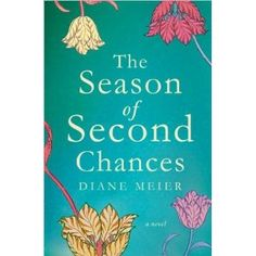 Diane Meier'sThe Season of Second Chances: A Novel