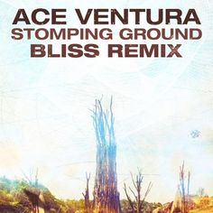 Ace Ventura - Stomping Ground (BLiSS Remix)• Out Now!! by BLiSS | BLi SS | Free Listening on SoundCloud