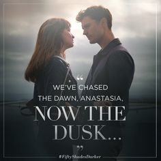 """""""We've chased the dawn, Anastasia, now the dusk..."""" - Christian Grey 