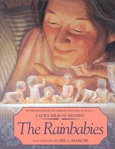 The Rainbabies   IndieBound (Bedtime 6/9/12--Parenthood comes to us in many ways.) #fridayreads