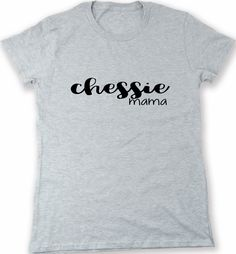 Chessie Mama - dog mom owner t-shirt - Chesapeake Bay Retriever