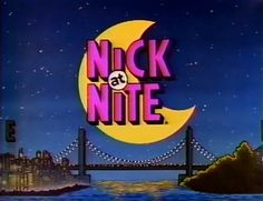 Nick at Nite in the 90's ♥