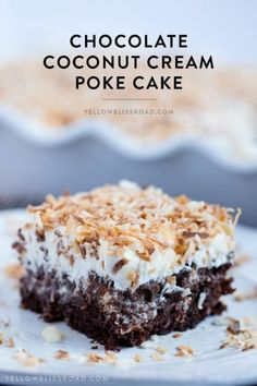 Chocolate Coconut Cream Poke Cake | A Delicious Chocolate Dessert