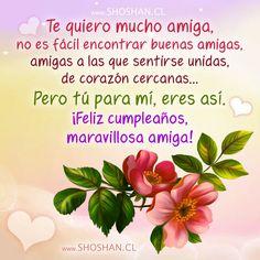 Te quiero mucha amiga, no es fácil encontrar buenas amigas... ¡Feliz Cumpleaños! - ツ Imagenes y Tarjetas para Felicitar en Cumpleaños ツ