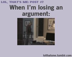 #losing an argument