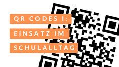 QR Codes sind die Brücke zwischen analoger und digitaler Welt. Dies kann man auch im Schulalltag nutzen. Ios, Qr Codes, Company Logo, Coding, School Routines, School, Ideas, Programming