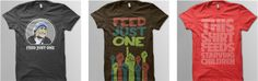 Each month Feed Just One puts out a new t-shirt design which comes with several promotional items. Each shirt sold feeds a child for one month.