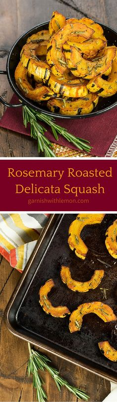 The skin of delicata squash is easily cut with a knife, which means this sweet & savory Rosemary Roasted Delicata Squash can be on your table in less than 25 minutes! ~ http://www.garnishwithlemon.com