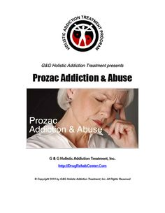 Prozac Addiction and Abuse is the subject of this Special Report.