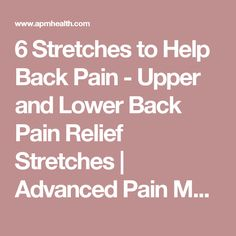 6 Stretches to Help Back Pain - Upper and Lower Back Pain Relief Stretches Severe Back Pain, Lower Back Pain Relief, Upper Back Pain, Relieve Back Pain, Neck And Back Pain, Low Back Pain, Back Pain Exercises, Stretches, Back Pain Remedies
