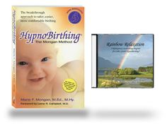HypnoBirthing Book/Rainbow CD -- the latest version of the book by Marie Mongan: HypnoBirthing: The Mongan Method, along with the Rainbow CD. These two items together make up the basic HypnoBirthing Program. Cost--$40 including shipping. Check other websites?