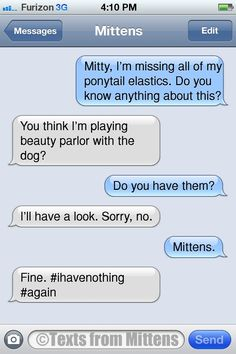 NEW Daily Texts from Mittens: The Elastics Edition More Mittens on Catster.com.