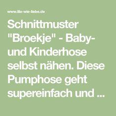 """Schnittmuster """"Broekje"""" - Baby- und Kinderhose selbst nähen. Diese Pumphose geht supereinfach und schnell, kostenlose bebilderte Nähanleitung + Schnitt"""