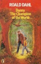 Danny, the Champion of the World Roald Dahl