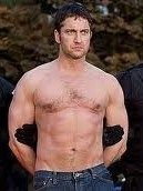 Gerard Butler :)  can a man be any sexier?