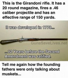 This is the Girandoni rifle. It has a 20 round magazine, fires a caliber projectile and has an effective range of 150 yards. Tell me again how the founding fathers were only talking about muskets. Truth Hurts, It Hurts, Gun Humor, Gun Quotes, Pro Gun, Out Of Touch, Gun Rights, Conservative Politics, 2nd Amendment
