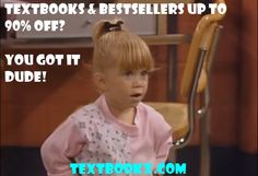 You got it dude!  #fullhouse #television #textbooks
