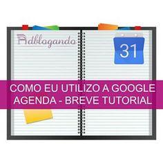 Post novo no blog! Como eu utilizo a Google Agenda - breve tutorial #Adblogando #Agenda #Foco #organização #advocacia #AmoAdvogar