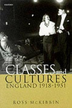 Classes and Cultures: England 1918-1951 by Ross McKibbin, http://www.amazon.co.uk/dp/0198208553/ref=cm_sw_r_pi_dp_HygKtb1M7R2D7