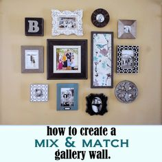 An Interior Designer's 'How To's' in creating a gallery wall with mix & match picture frames!