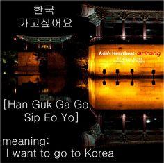 I want to go to Korea!
