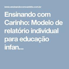 Ensinando com Carinho: Modelo de relatório individual para educação infan...