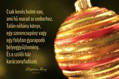 Stephen King idézet #karácsony Winter Christmas, Holidays And Events, Buddhism, Advent, Einstein, Quotations, King, Feelings, Quotes